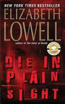 Die in Plain Sight av Elizabeth Lowell (Heftet)
