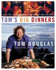 Tom's Big Dinners av Tom Douglas (Innbundet)
