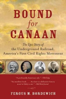Bound For Canaan: The Underground Railroad And The War For The Soul Of America av Fergus M Bordewich (Heftet)