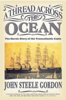 A Thread Across the Ocean av John Steele Gordon (Heftet)