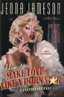 How to make love like a porn star av Jenna Jameson (Innbundet)