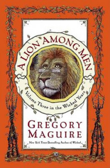 A Lion Among Men av Gregory Maguire (Innbundet)