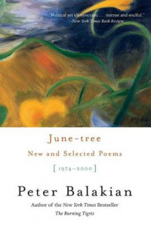 June Tree New and Selected Poems av Peter Balakian (Innbundet)