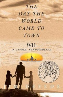 Day the World Came to Town av Jim Defede (Heftet)