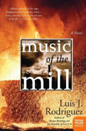 Music of the Mill av Luis J Rodriguez (Heftet)