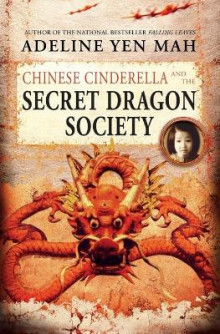 Chinese Cinderella and the Secret Dragon Society av Adeline Yen Mah (Heftet)