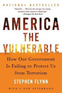 America the Vulnerable av Stephen Flynn (Heftet)