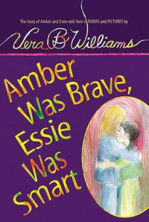 Amber Was Brave, Essie Was Smart av Vera B. Williams (Heftet)