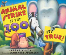 Animal Strike at the Zoo it's True! av Karma Wilson (Innbundet)