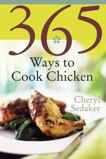 365 Ways to Cook Chicken av Cheryl Sedeker (Heftet)