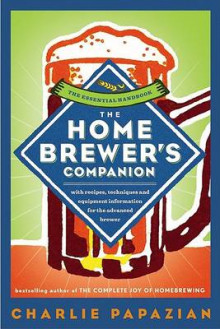 Home Brewers Companion av Charlie Papazian (Heftet)