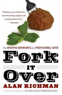 Fork It Over av Alan Richman (Heftet)