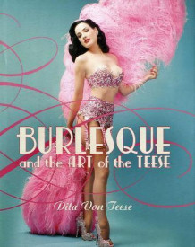 Burlesque and the art of the teese ; Fetish and the art of the teese av Dita Von Teese (Innbundet)