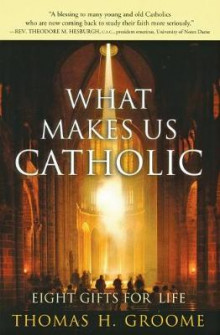 What Makes Us Catholic - Eight Gifts for Life av Thomas H. Groome (Heftet)
