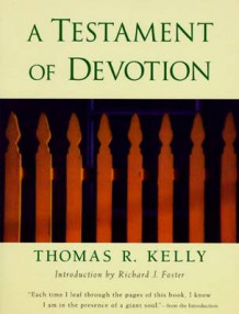 A Testament of Devotion av Thomas Raymond Kelly (Heftet)