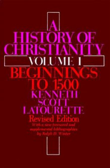 A History of Christianity: Beginnings to 1500 v. 1 av Kenneth Scott Latourette (Heftet)