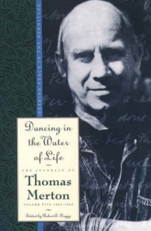 Dancing in the Water of Life: Dancing in the Water of Life Seeking Peace in the Hermita - 1963-1965 v. 5 av Thomas Merton (Heftet)