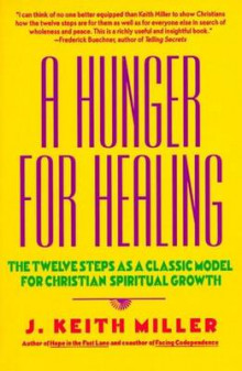 A Hunger for Healing av J.Keith Miller (Heftet)