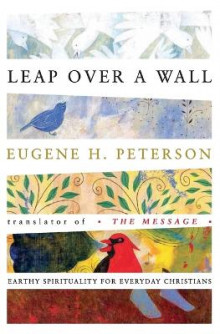 Leap Over a Wall: Earthy Spirituality for Everyday Christians av Eugene Peterson (Heftet)