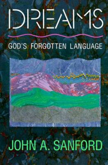 Dreams: God's Forgotten Language av John A. Sanford (Heftet)