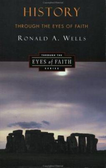 History through the Eyes of Faith av Ronald Wells (Heftet)
