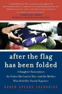 After The Flag Has Been Folded: A Daughter Remembers The Father She LostTo War, And The Mother Who Held Her Family Together av Karen Spears Zacharias (Heftet)