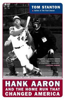 Hank Aaron and the Home Run that Changed America av Tom Stanton (Heftet)