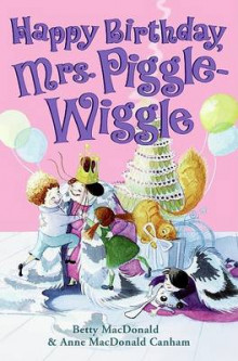 Happy Birthday, Mrs. Piggle-Wiggle av Betty MacDonald og Anne MacDonald Canham (Innbundet)
