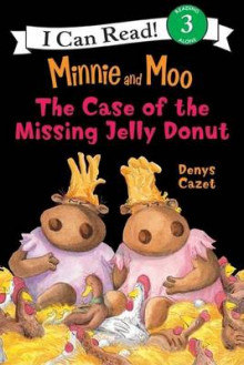 Minnie and Moo The Case of the Missing Jelly Donut av Denys Cazet (Heftet)