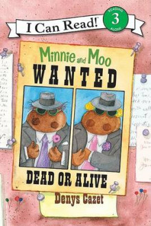 I Can Read3: Miinie And Moo: Wanted Dead Or Alive av Denys Cazet (Heftet)