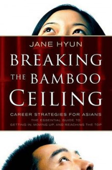 Breaking the Bamboo Ceiling av Jane Hyun (Innbundet)