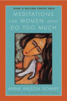 Meditations for Women Who Do Too Much av Anne Wilson Schaef (Heftet)