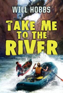 Take Me to the River av Will Hobbs (Heftet)