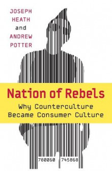 Nation of Rebels av Joseph Heath og Andrew Potter (Heftet)