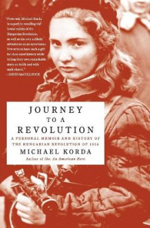Journey to a Revolution: A Personal Memoir and History of the Hungarian Revolution of 1956 av Michael Korda (Heftet)