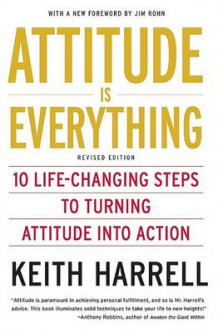 Attitude is Everything av Keith Harrell (Heftet)