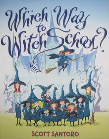 Which Way to Witch School? av Scott Santoro (Innbundet)