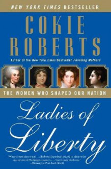 Ladies of Liberty av Cokie Roberts (Heftet)
