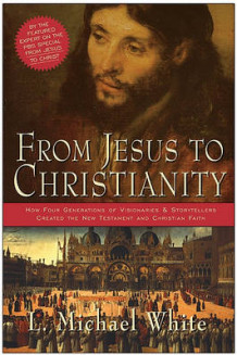 From Jesus To Christianity: How Four Generations Of Visionaries And Storytellers Created The New Testament And Christian Faith av L. Michael White (Heftet)