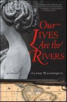 Our Lives are the Rivers av Jaime Manrique (Heftet)