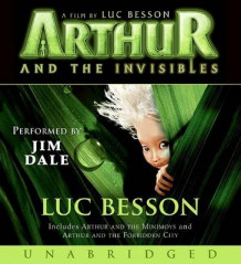 Arthur and the Invisibles av Luc Besson (Lydbok-CD)