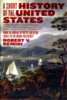 A Short History of the United States: From the Arrival of Native American Tribes to the Obama Presidency av Robert V. Remini (Heftet)