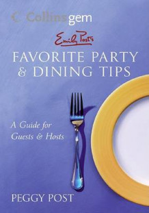 Favourite Party and Dining Tips av Peggy Post (Heftet)