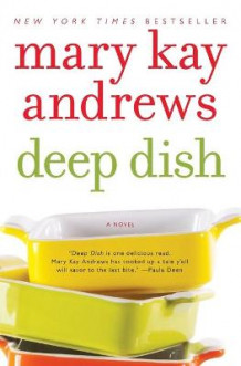 Deep Dish av Mary Kay Andrews (Heftet)