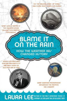 Blame It On The Rain: How The Weather Has Changed History And Shaped Culture av Laura Lee (Heftet)