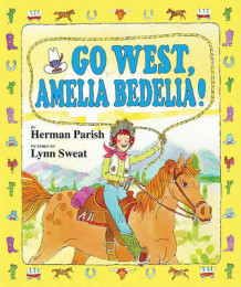 Go West, Amelia Bedelia! av Herman Parish (Innbundet)