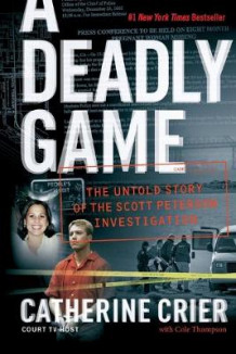 A Deadly Game: The Untold Story Of The Scott Peterson Investigation av Catherine Crier (Heftet)