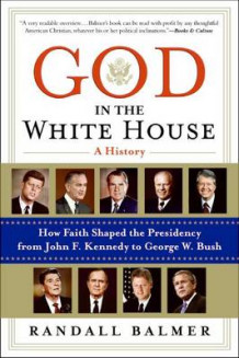 God in the White House av Randall H. Balmer (Heftet)