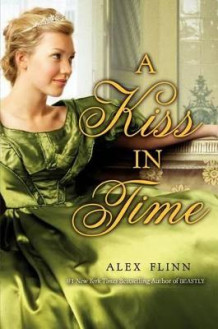 A Kiss in Time av Alex Flinn (Innbundet)