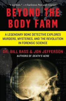 Beyond the Body Farm av Dr Bill Bass og Jon Jefferson (Heftet)